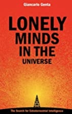 Lonely Minds in the Universe by Giancarlo…