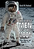 Harland, David: The First Men on the Moon: The Story of Apollo 11