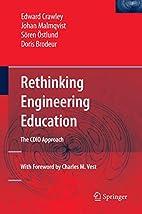 Rethinking Engineering Education: The CDIO…