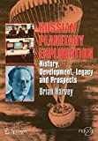 Harvey, Brian: Russian Planetary Exploration: History, Development, Legacy and Prospects (Springer Praxis Books / Space Exploration)