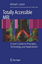 Totally Accessible MRI: A User's Guide to…