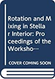 Workshop Frontiers in Stellar Structure Theory: Rotation and Mixing in Stellar Interior: Proceedings of the Workshop Frontiers in Stellar Structure Theory Held in Honor of Professor Evry Schatzman (Lecture Notes in Physics)