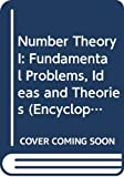 Parshin, A. N.: Number Theory I: Fundamental Problems, Ideas and Theories