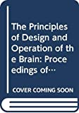 Eccles, John C.: The Principles of Design and Operation of the Brain: Proceedings of a Study Week Organized by the Pontifical Academy of Sciences Casina Pius IV, Vatican City