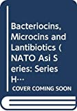 James, Richard: Bacteriocins, Microcins and Lantibiotics (Nato a S I Series Series H, Cell Biology)
