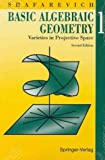Shafarevich, I.R.: Basic Algebraic Geometry I