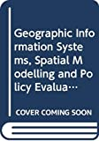 Fischer, M. M.: Geographic Information Systems: Spatial Modelling and Policy Evaluation