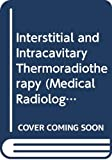 Ardist, J. M.: Interstitial and Intracavitary Thermoradiotherapy