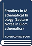 Levin, S. A.: Frontiers in Mathematical Biology