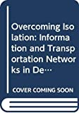 Nijkamp, Peter: Overcoming Isolation: Information and Transportation Networks in Development Strategies for Peripheral Areas