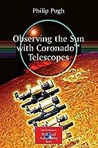 Observing the Sun with Coronado Telescopes…