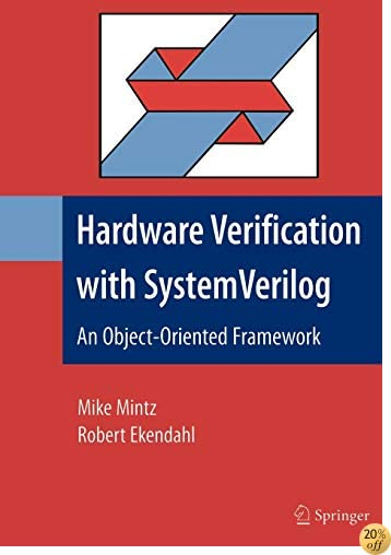 Hardware Verification With SystemVerilog: An Object-oriented Framework