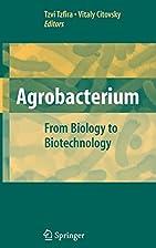 Agrobacterium by Tzvi Tzfira