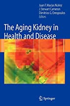 The Aging Kidney in Health and Disease by…