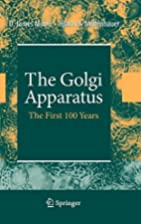 The Golgi apparatus : the first 100 years by…