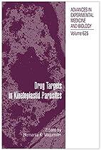 Drug Targets in Kinetoplastid Parasites…