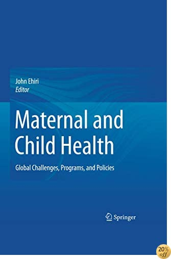 Maternal and Child Health: Global Challenges, Programs, and Policies