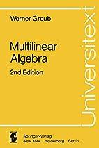 Multilinear Algebra by Werner Hildbert Greub