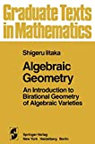 S. Iitaka: Algebraic Geometry: An Introduction to Birational Geometry of Algebraic Varieties (Graduate Texts in Mathematics, Vol. 76)