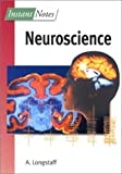 Longstaff, Alan: Instant Notes Neuroscience