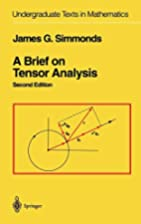 A Brief on Tensor Analysis by James G.…