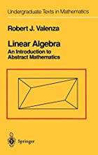 Linear Algebra: An Introduction to Abstract…