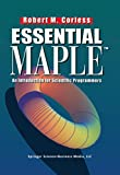 Robert M. Corless: Essential Maple: An Introduction for Scientific Programmers