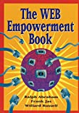 Abraham, Ralph: The Web Empowerment Book: An Introduction and Connection Guide to the Internet and the World-Wide Web
