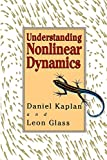 Glass, Leon: Understanding Nonlinear Dynamics