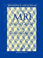 The MRI Study Guide for Technologists by…