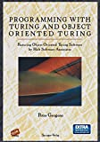 Grogono, Peter: Programming With Turing and Object Oriented Turing/Book and Disk: With Object Oriented Turing for Windows