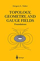 Topology, Geometry and Gauge Fields:…