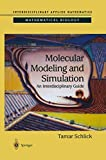 Schlick, Tamar: Molecular Modeling and Simulation: An Interdisciplinary Guide