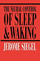 The Neural Control of Sleep and Waking by…