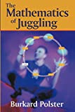 Polster, Burkard: The Mathematics of Juggling