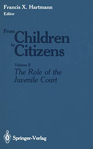 from-children-to-citizens-volume-ii-the-role-of-the-juvenile-court-studies-in-the-history-of-mathematics-and-physical-sciences