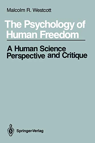 the-psychology-of-human-freedom-a-human-science-perspective-and-critique