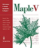 Bruce W. Char: First Leaves: A Tutorial Introduction to Maple V