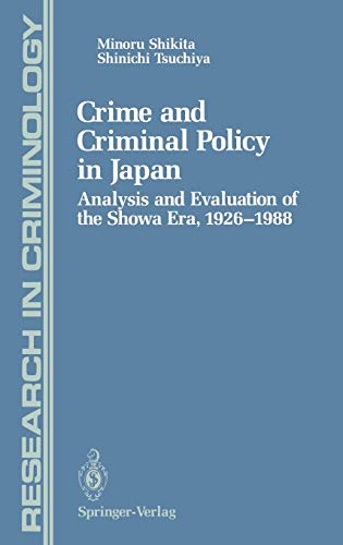 crime-and-criminal-policy-in-japan-analysis-and-evaluation-of-the-showa-era-19261988-research-in-criminology
