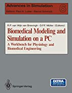 Biomedical modeling and simulation on a PC :…