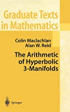 The Arithmetic of Hyperbolic 3-Manifolds by…