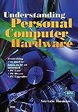 Steven Roman: Understanding Personal Computer Hardware, (With CD-ROM)