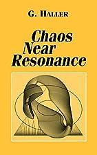 Chaos Near Resonance by Gyorgy Haller