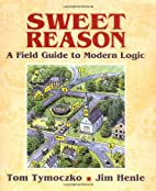 Sweet Reason: A Field Guide to Modern Logic…