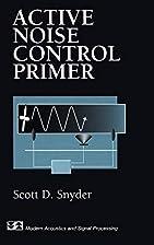 Active Noise Control Primer by Scott D.…