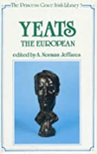Yeats the European by A. Norman Jeffares
