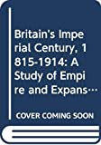 Hyam, Ronald: Britain's Imperial Century, 1815-1914 : A Study of Empire and Expansion