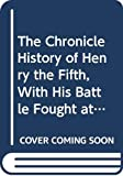 Holderness, Graham: The Chronicle History of Henry The Fifth: With His Battell Fought at Agin Court in France (Shakespeare Originals: First Editions)