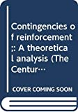 Skinner, B. F: Contingencies of reinforcement;: A theoretical analysis (The Century psychology series)