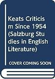 Hogg, James: Keats Criticism Since 1954 (Salzburg Studies in English Literature)